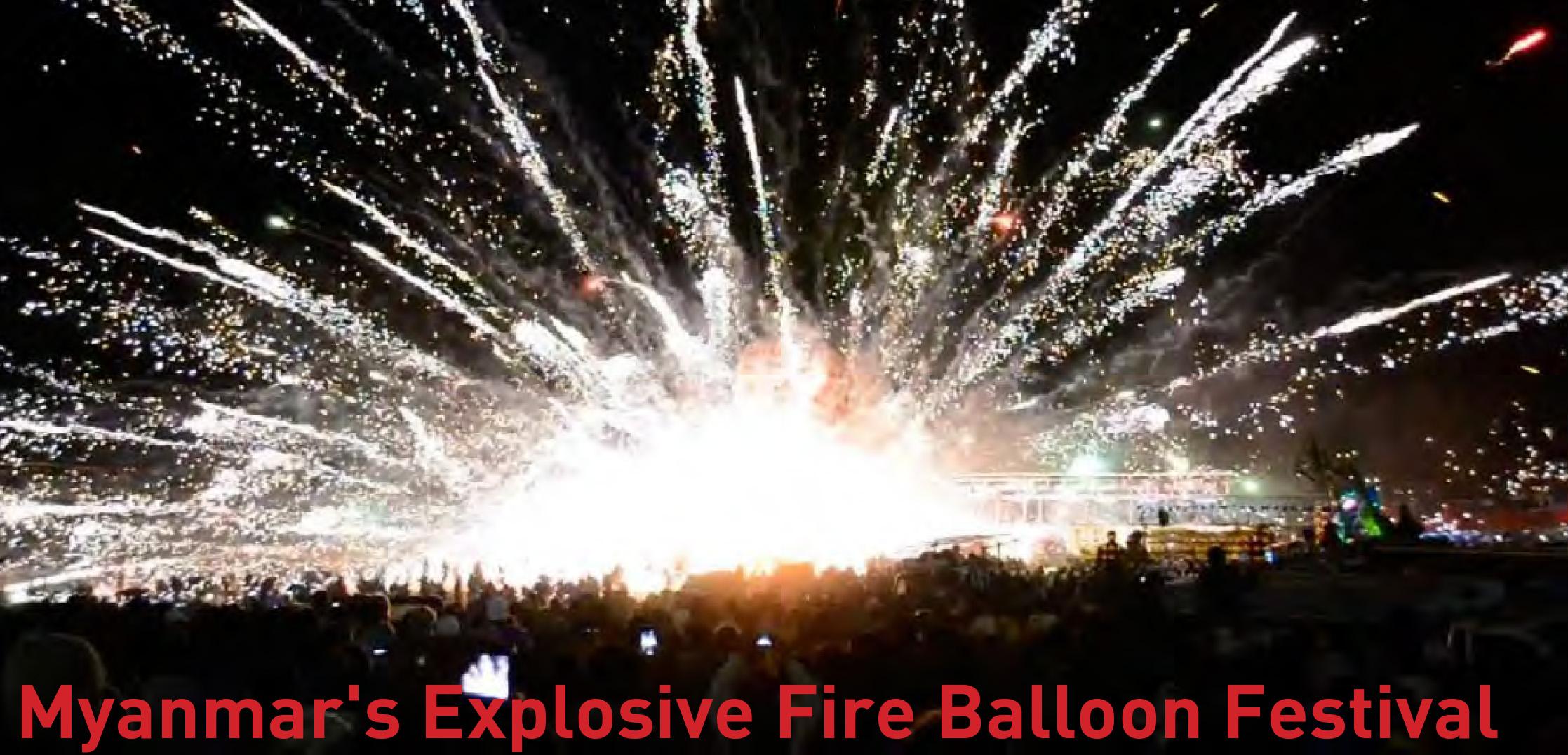 Myanmar's Exclosive Fire Balloon Festival