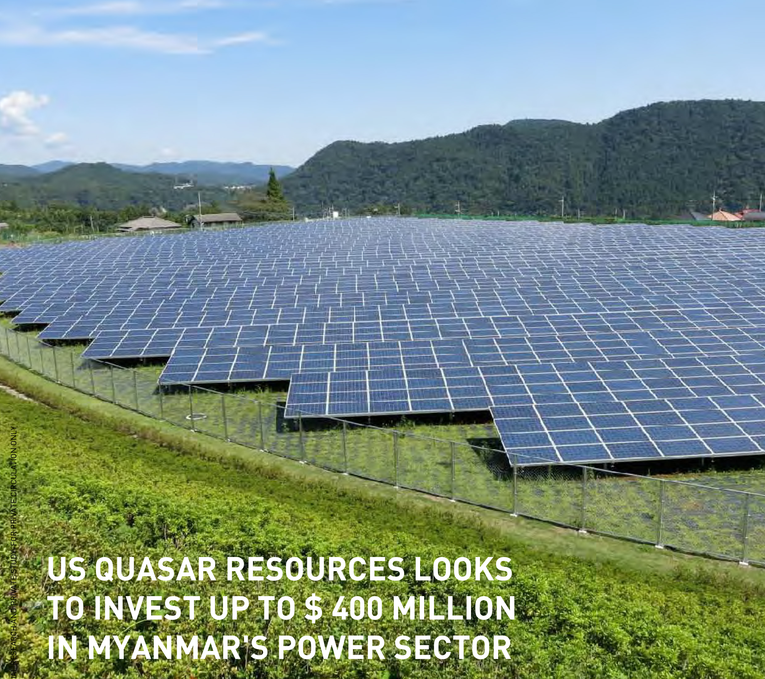 US QUASAR RESOURCES LOOKS TO INVEST UPTO $400 MILLION IN MYANMAR'S POWER SECTOR