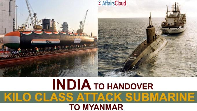India to handover Kilo class attack submarine to Myanmar
